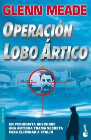 portada_operacion-lobo-artico_glenn-meade_201505211304.jpg