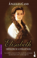 portada_elisabeth-emperatriz-de-austria-hungria_angeles-caso_201505261214.jpg