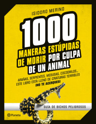 131588_1000-maneras-estupidas-de-morir-por-culpa-de-un-animal_9788408130246.jpg