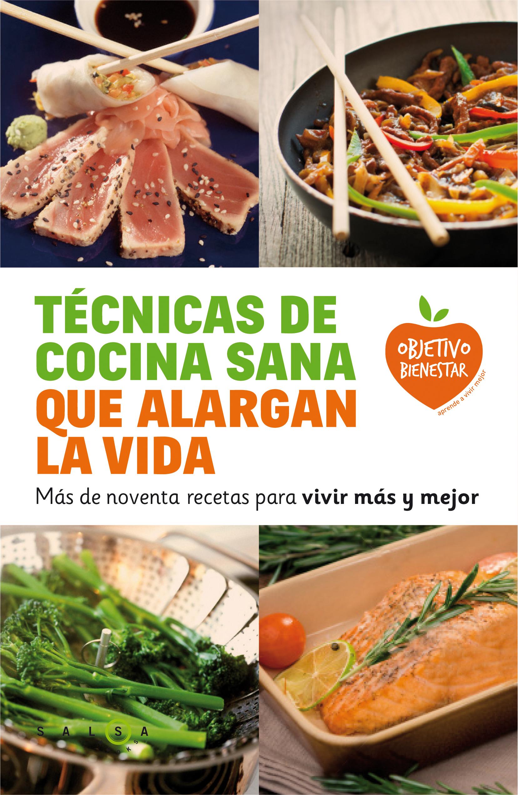 Técnicas de cocina sana que alargan la vida | Planeta de Libros