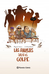 portada_las-abuelas-dan-el-golpe_editorial-planeta-s-a_201505061704.jpg