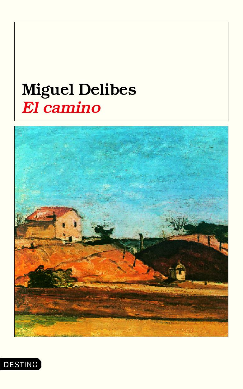 El camino, de Miguel Delibes. Libros llevados al cine