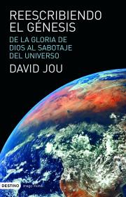 Reescribiendo el génesis de David Jou