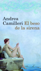 portada_el-beso-de-la-sirena_andrea-camilleri_201505261223.jpg
