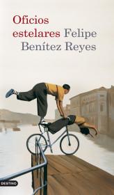 portada_oficios-estelares_felipe-benitez-reyes_201505261037.jpg