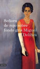 Señora De Rojo Sobre Fondo Gris Miguel Delibes Planeta De Libros