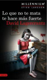 201344_portada_lo-que-no-te-mata-te-hace-mas-fuerte-serie-millennium-4_david-lagercrantz_201505251717.jpg