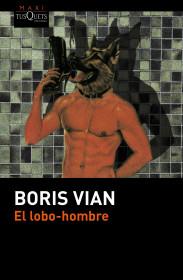 portada_el-lobo-hombre_boris-vian_201505271913.jpg
