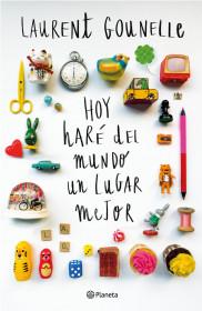 portada_hoy-hare-del-mundo-un-lugar-mejor_laurent-gounelle_201505290958.jpg