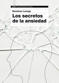 portada_los-secretos-de-la-ansiedad_domenec-luengo_201506291000.jpg