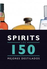 Spirits. Los 150 mejores destilados