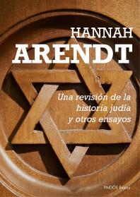 portada_una-revision-de-la-historia-judia-y-otros-ensayos_hannah-arendt_201506291014.jpg