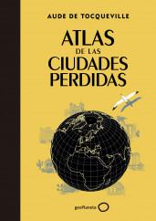 portada_atlas-de-las-ciudades-perdidas_albert-olle_201506261320.jpg