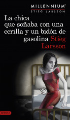 portada_la-chica-que-sonaba-con-una-cerilla-y-un-bidon-de-gasolina-serie-millennium-2_stieg-larsson_201507141300.jpg