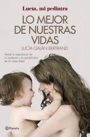 211443_portada_lo-mejor-de-nuestras-vidas_lucia-galan-bertrand_201601271616.jpg