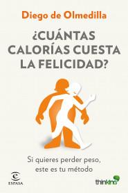 211598_portada_cuantas-calorias-cuesta-la-felicidad_diego-olmedilla_201512291738.jpg