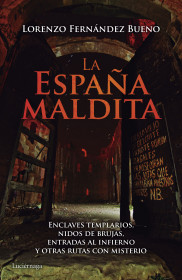 portada_la-espana-maldita_lorenzo-fernandez-bueno_201601272156.jpg