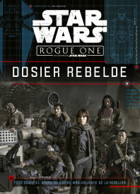 Star Wars. Rogue One. Dosier rebelde