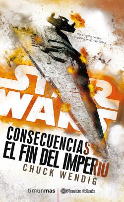 Star Wars Consecuencias El fin del Imperio (novela)
