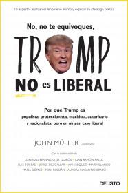No, no te equivoques, Trump no es liberal