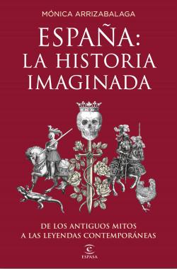 ESPAÑA: LA HISTORIA IMAGINADA, de Mónica Arrizabalaga Portada_espana-la-historia-imaginada_monica-arrizabalaga_201806051120
