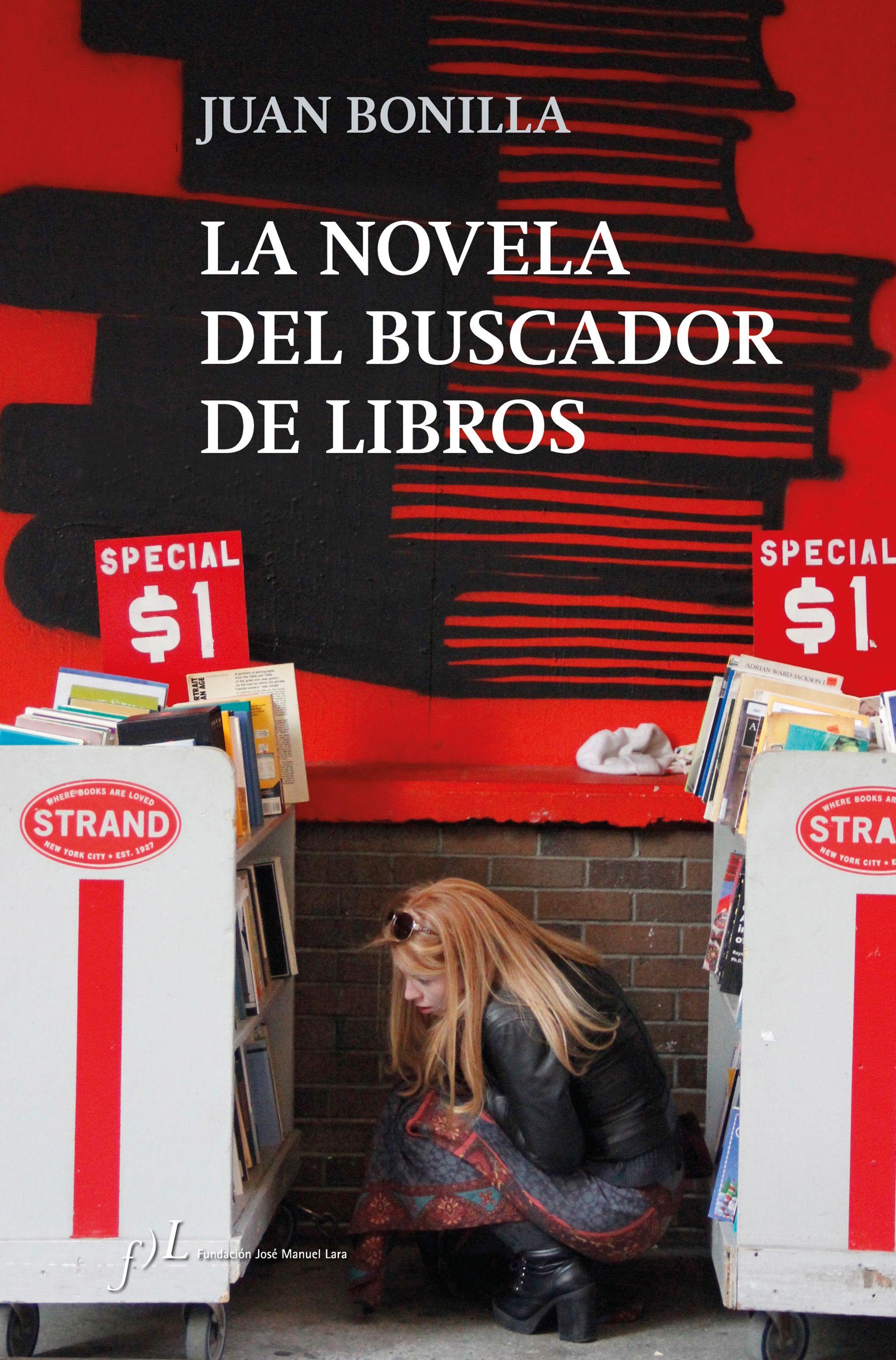 La novela del buscador de libros, de Juan Bonilla - Libros sobre bibliofilia y bibliopatías