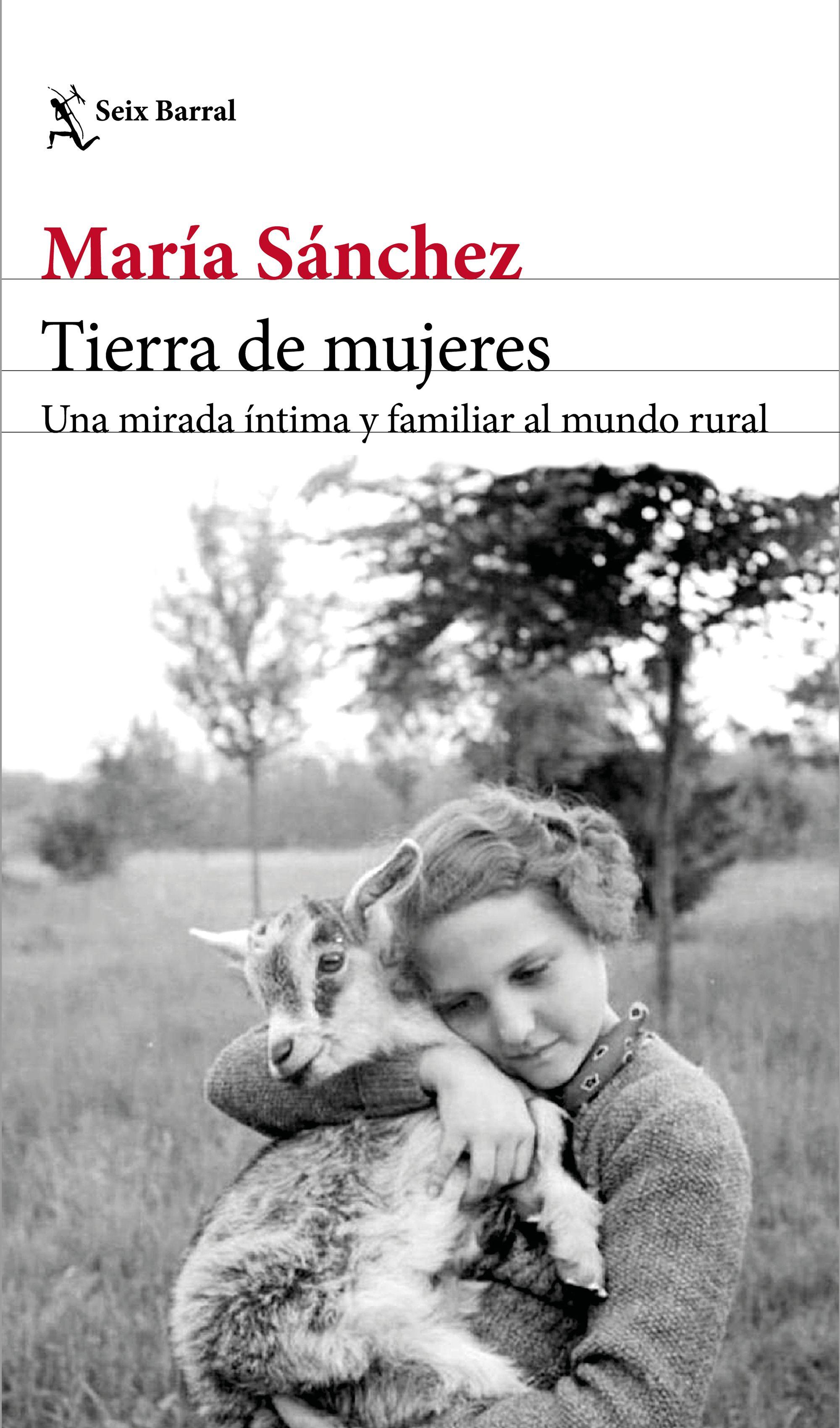Tierra de mujeres, de María Sánchez - Selección de libros Día de la Mujer