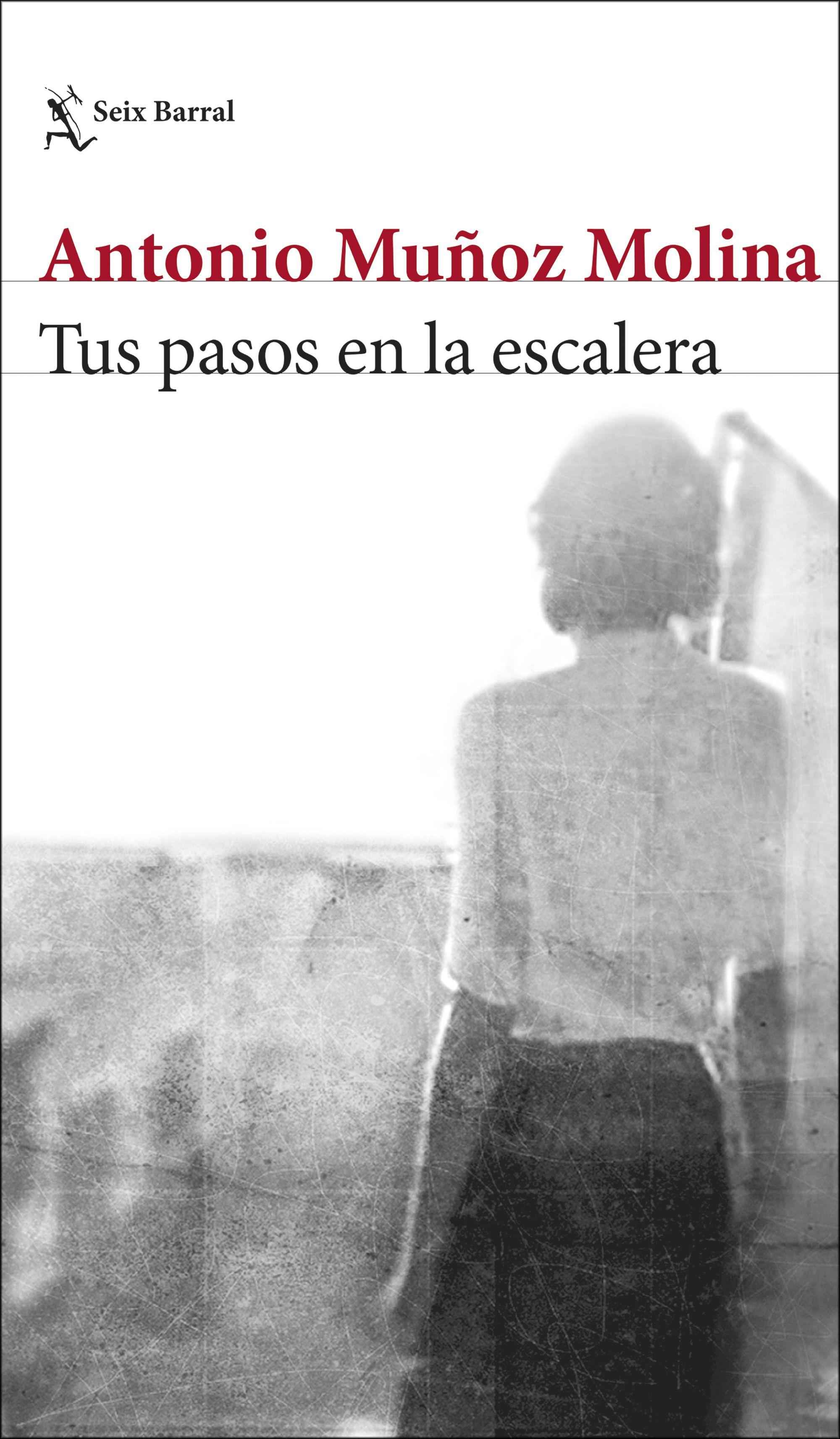 TUS PASOS EN LA ESCALERA, de Antonio Muñoz Molina Portada_tus-pasos-en-la-escalera_antonio-munoz-molina_201902151524