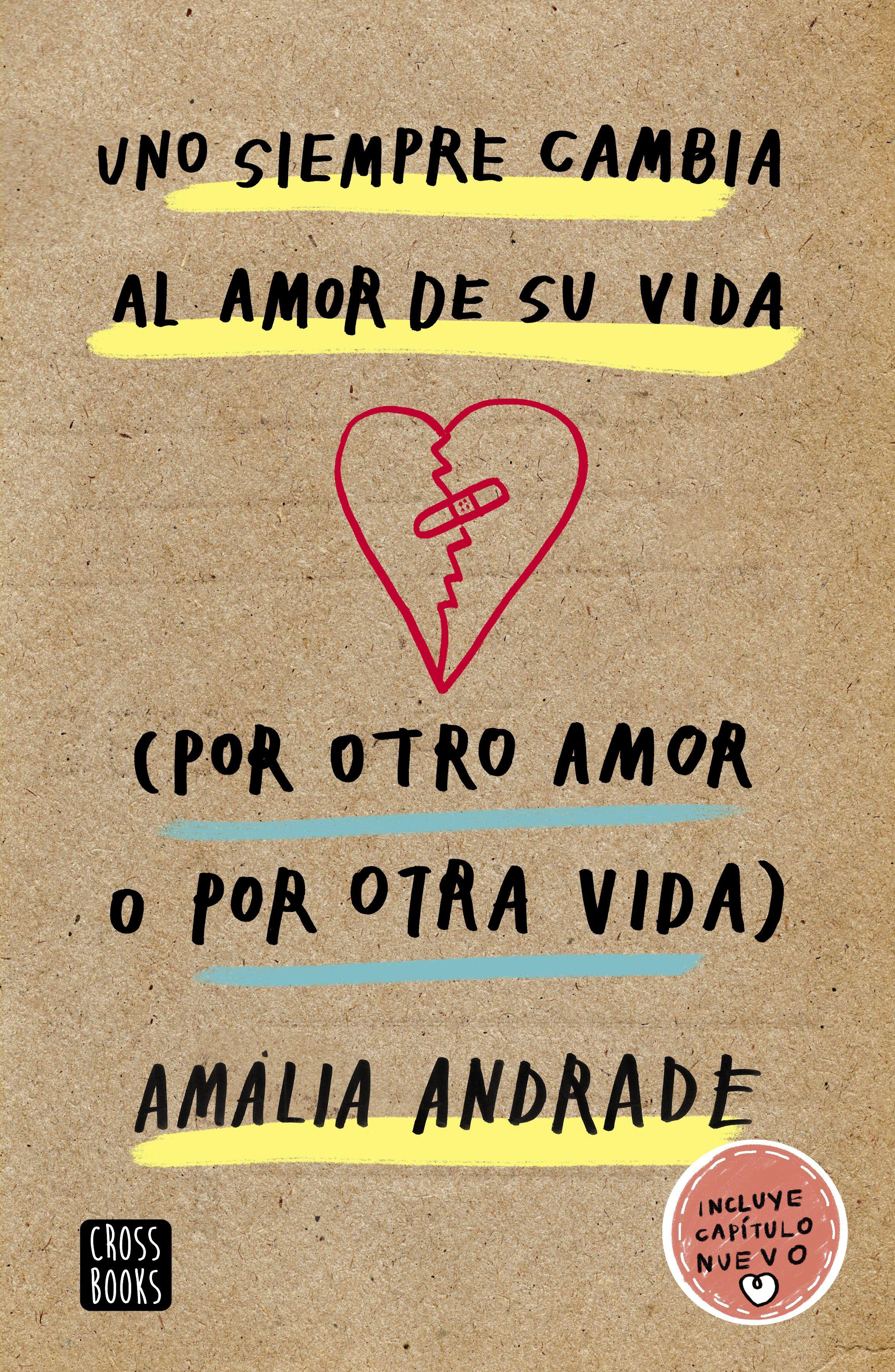 Uno siempre cambia al amor de su vida by Amalia Andrade