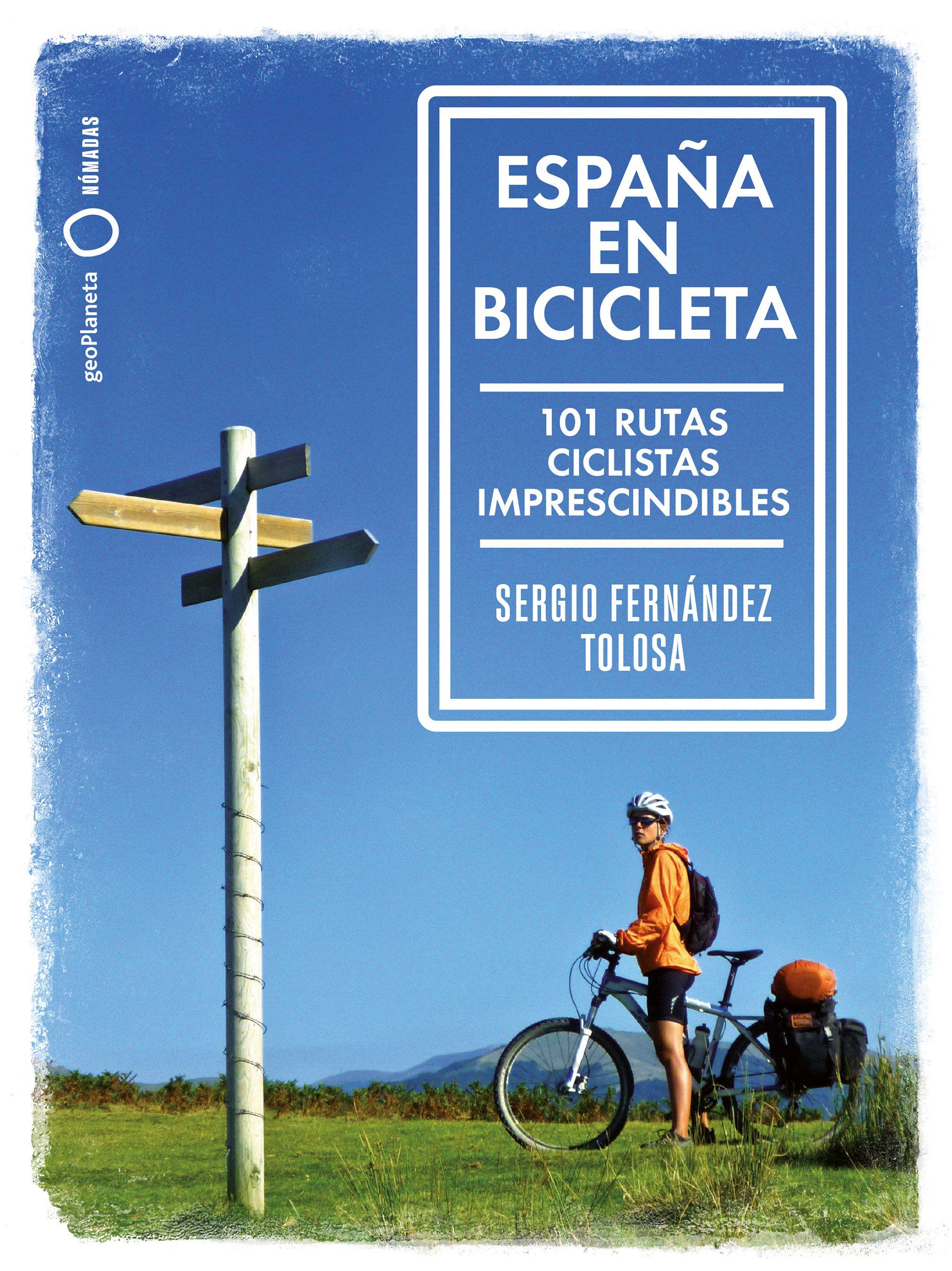 España en bicicleta. 101 rutas ciclistas imprescindibles