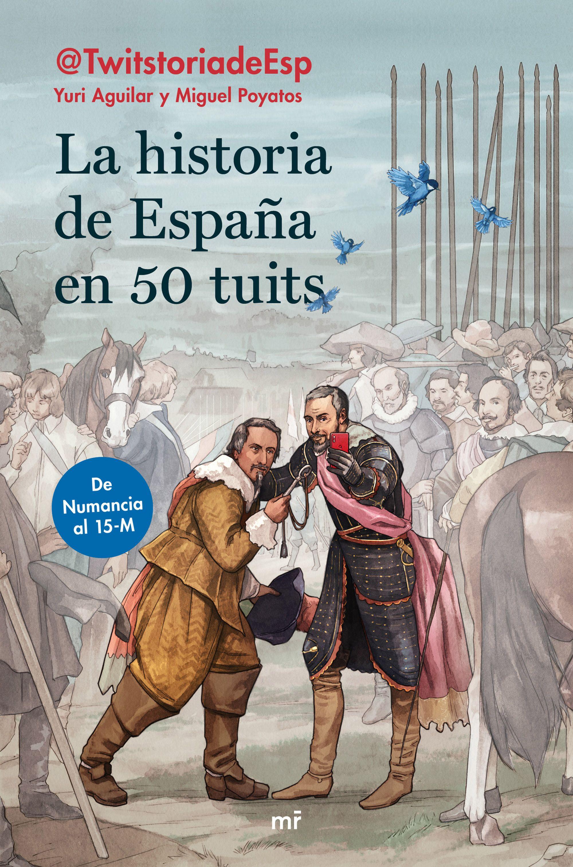 La historia de España en 50 tuits, de Yuri Aguilar y Miguel Poyatos