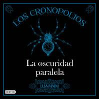 Los Cronopolios 2. La oscuridad paralela