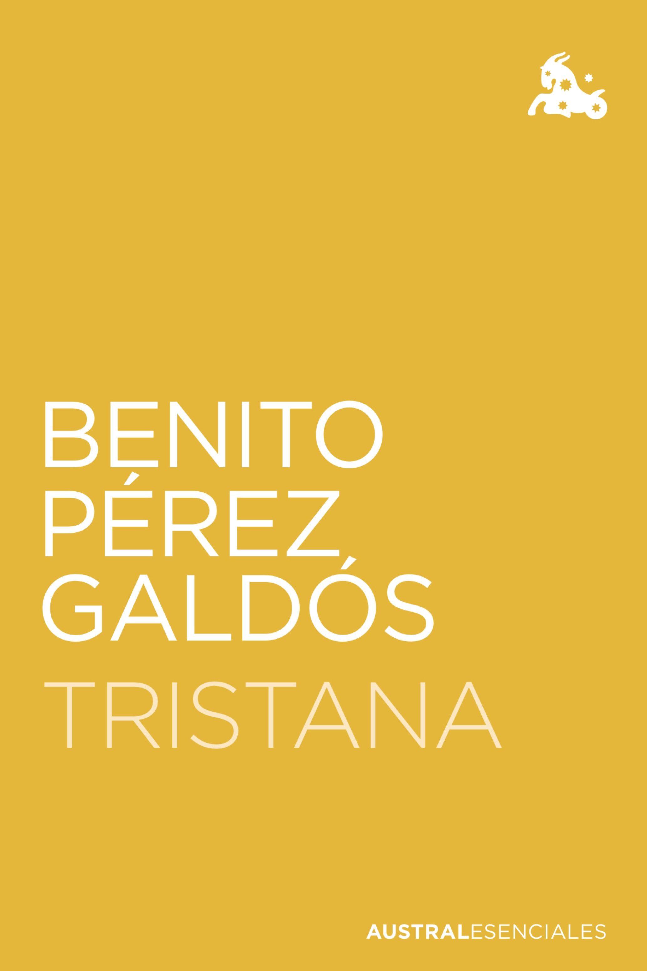 Tristana, de Benito Pérez Galdós en la colección Austral Esenciales