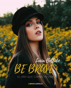 Be brave: El año que cambió mi vida