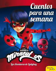 Miraculous. Las aventuras de Ladybug. Cuentos para una semana