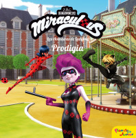 Miraculous. Las aventuras de Ladybug. Prodigia