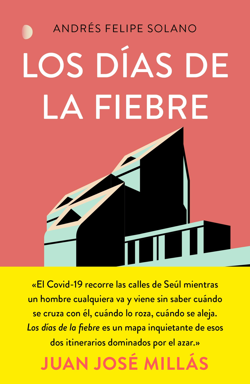 Los días de la fiebre, Andrés Felipe Solano - Libros sobre el coronavirus