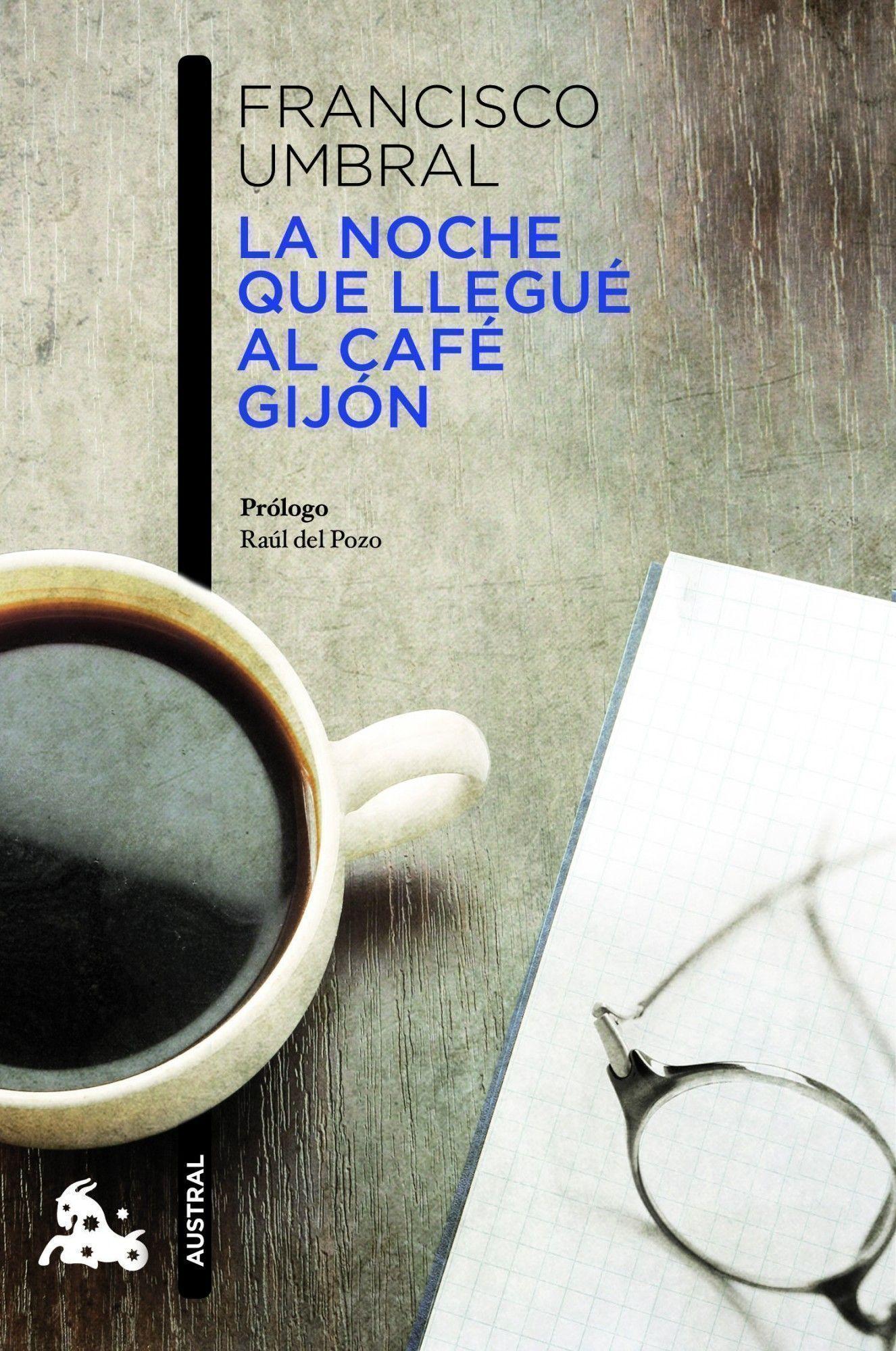 portada_la-noche-que-llegue-al-cafe-gijon_francisco-umbral_201505261207.jpg (1326×2000)