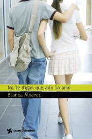 portada_no-le-digas-que-aun-la-amo_blanca-alvarez_201505260930.jpg