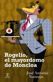 rogelio-el-mayordomo-de-moncloa_9788467024197.jpg